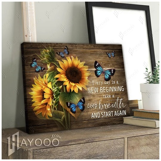 Sunflower and butterfly Everyday is a new beginning take a deep breath smile and start again gallery wrapped canvas