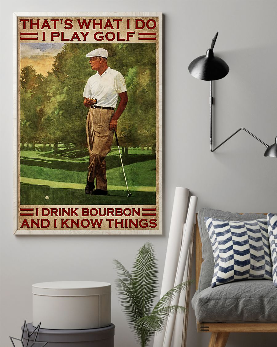 That's What I Do I Play Golf I Drink Bourbon And I Know Things Vintage Poster 2