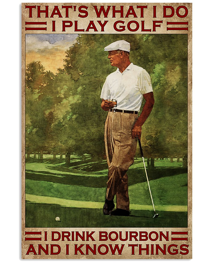 That's What I Do I Play Golf I Drink Bourbon And I Know Things Vintage Poster
