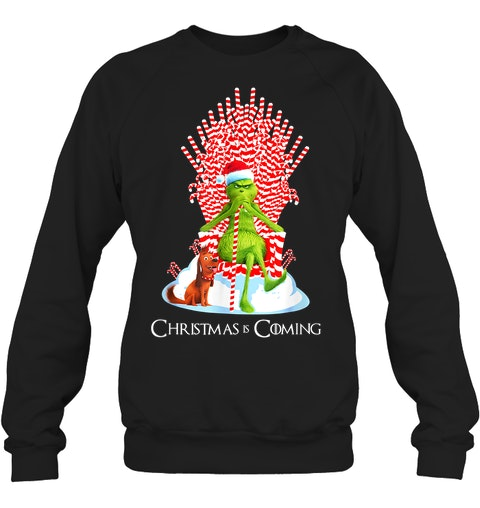 The Grinch Christmas is coming sweatshirt