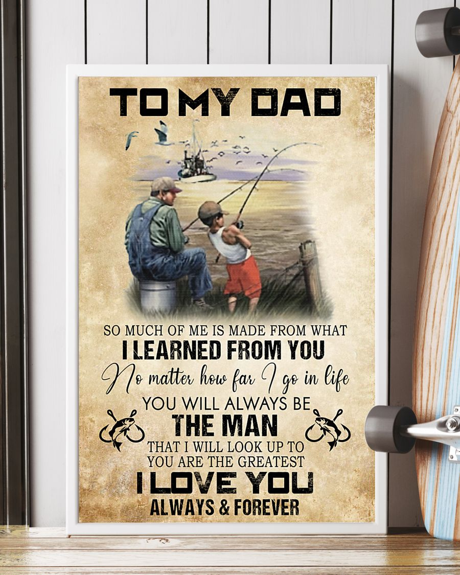 To My Dad So Much Of Me Is Made From What I Learned From You Fishing Poster 2