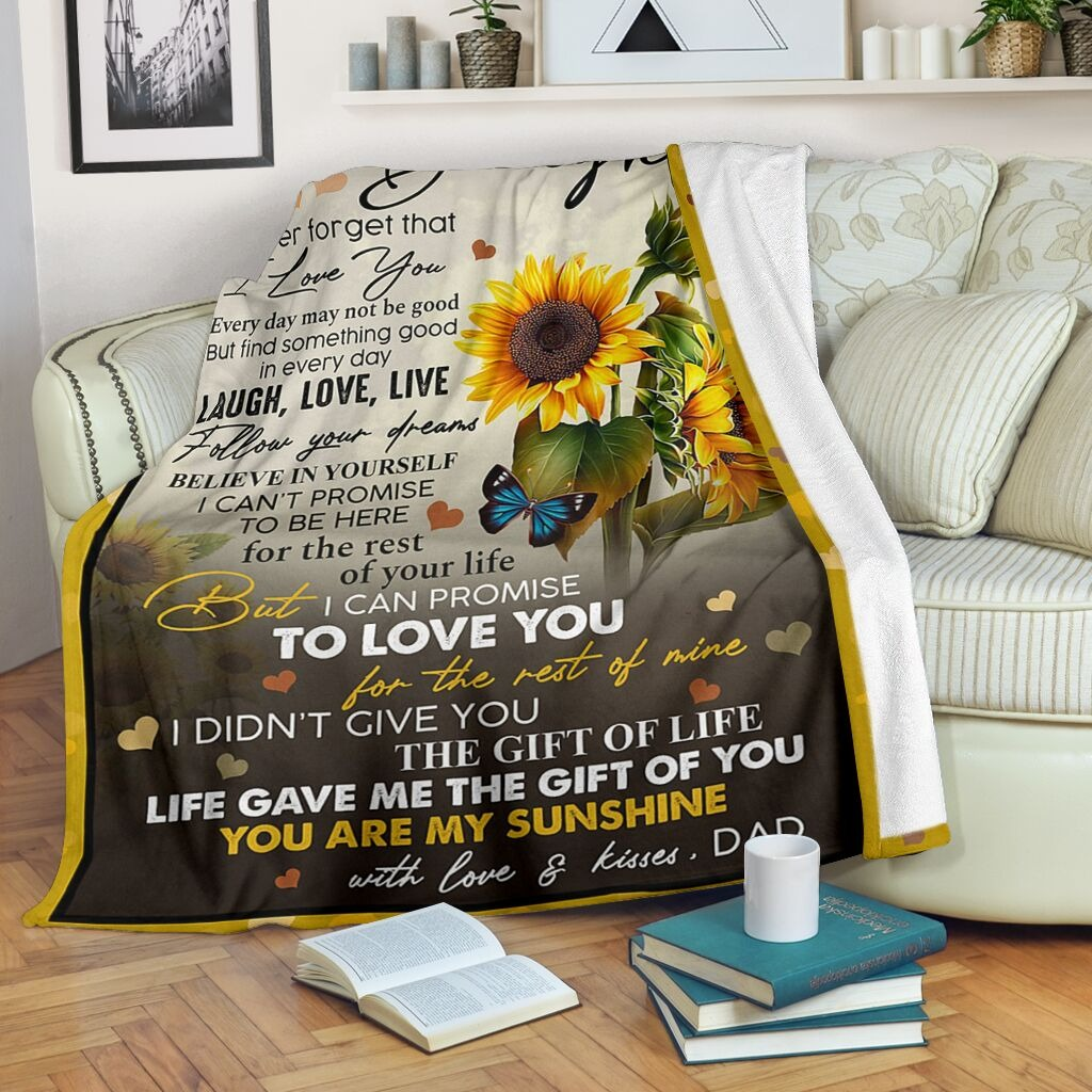 To My Daughter Never Forget That I Love You Laugh Love Live Follow Your Dreams You Are My Sunshine Fleece Blanket