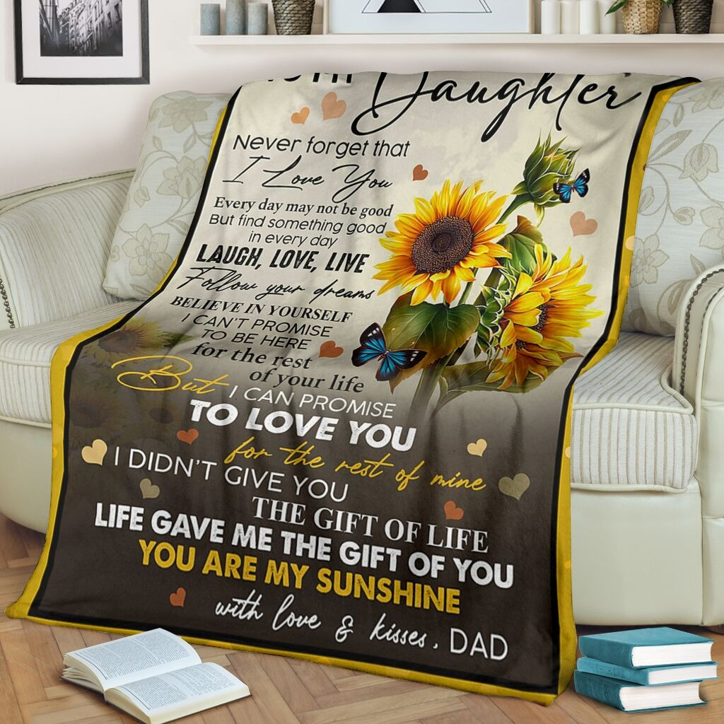 To My Daughter Never Forget That I Love You Laugh Love Live Follow Your Dreams You Are My Sunshine Fleece Blanket1