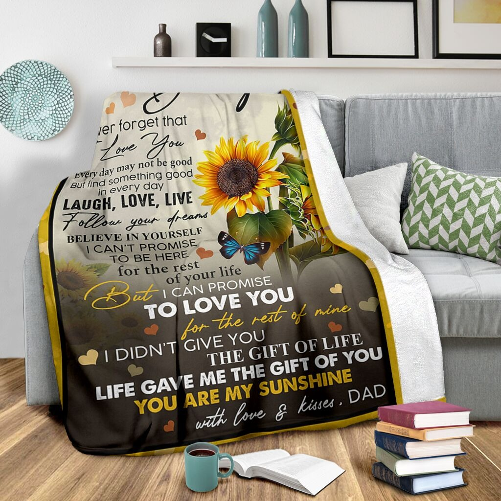 To My Daughter Never Forget That I Love You Laugh Love Live Follow Your Dreams You Are My Sunshine Fleece Blanket3