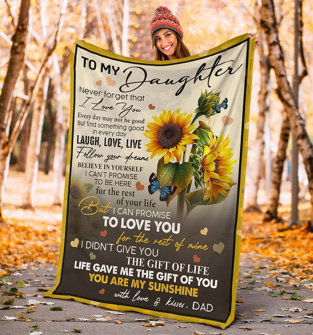 To My Daughter Never Forget That I Love You Laugh Love Live Follow Your Dreams You Are My Sunshine Fleece Blanket4