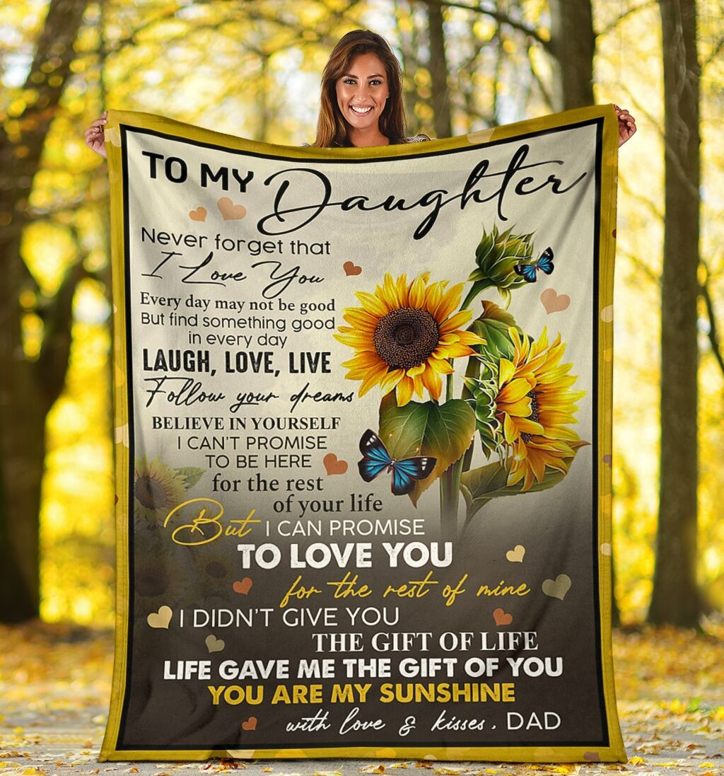 To My Daughter Never Forget That I Love You Laugh Love Live Follow Your Dreams You Are My Sunshine Fleece Blanket6