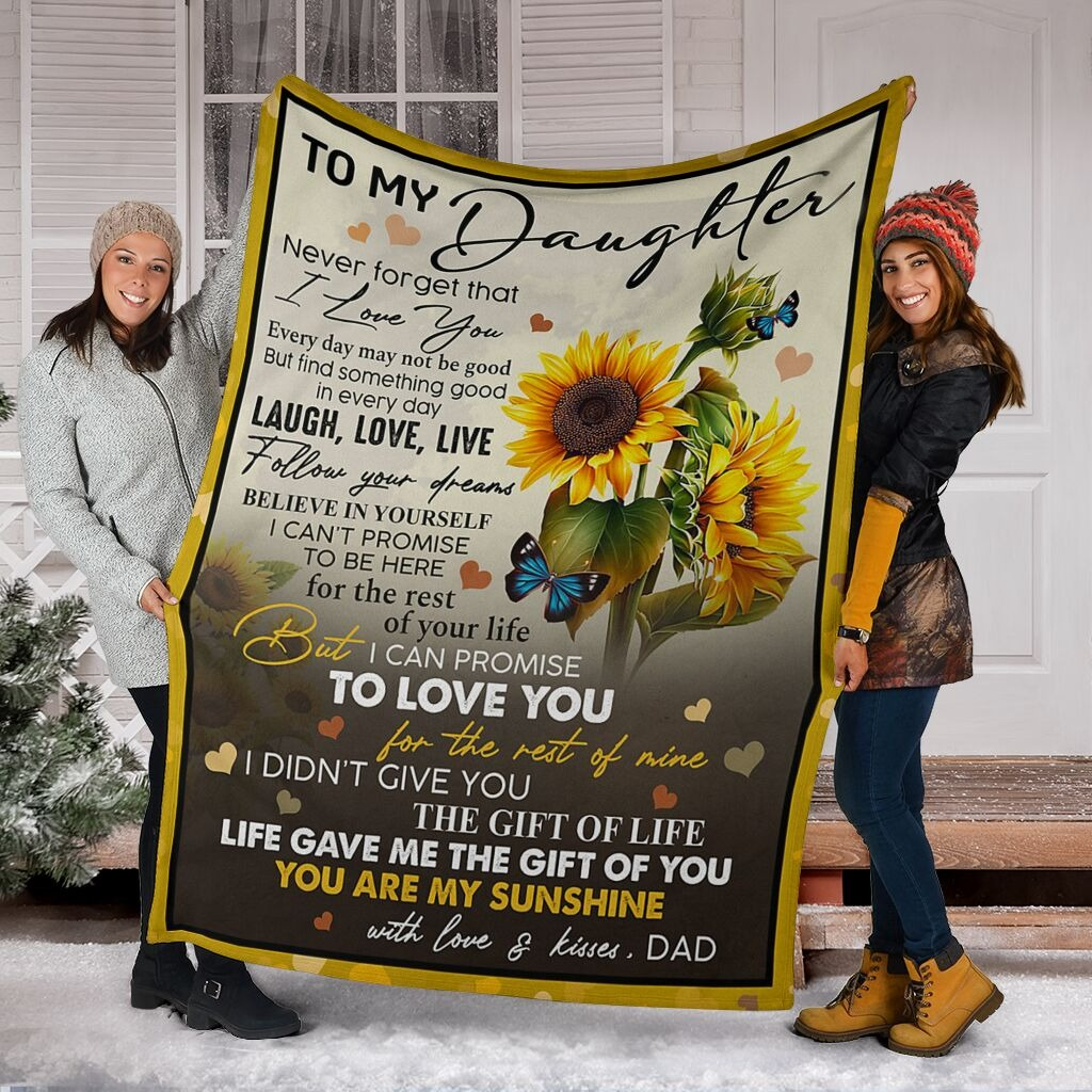 To My Daughter Never Forget That I Love You Laugh Love Live Follow Your Dreams You Are My Sunshine Fleece Blanket8