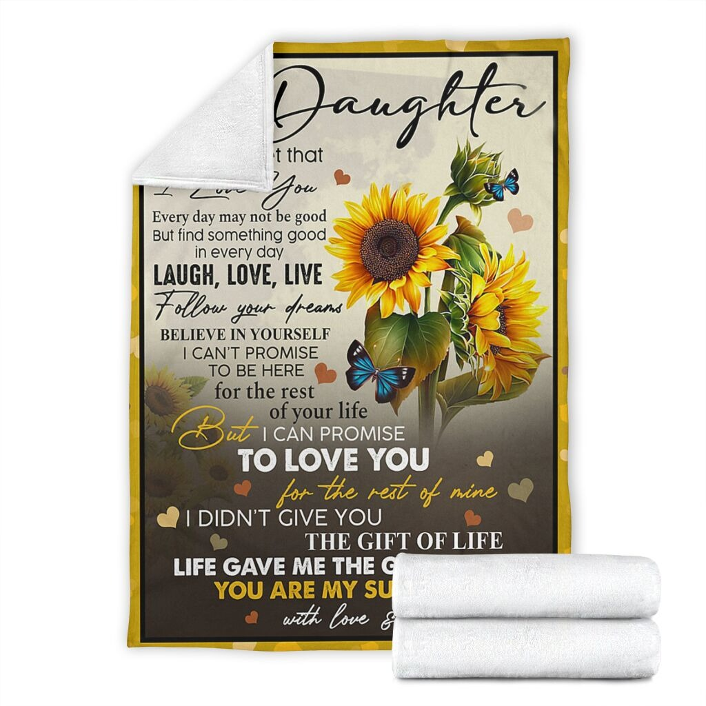 To My Daughter Never Forget That I Love You Laugh Love Live Follow Your Dreams You Are My Sunshine Fleece Blanket9
