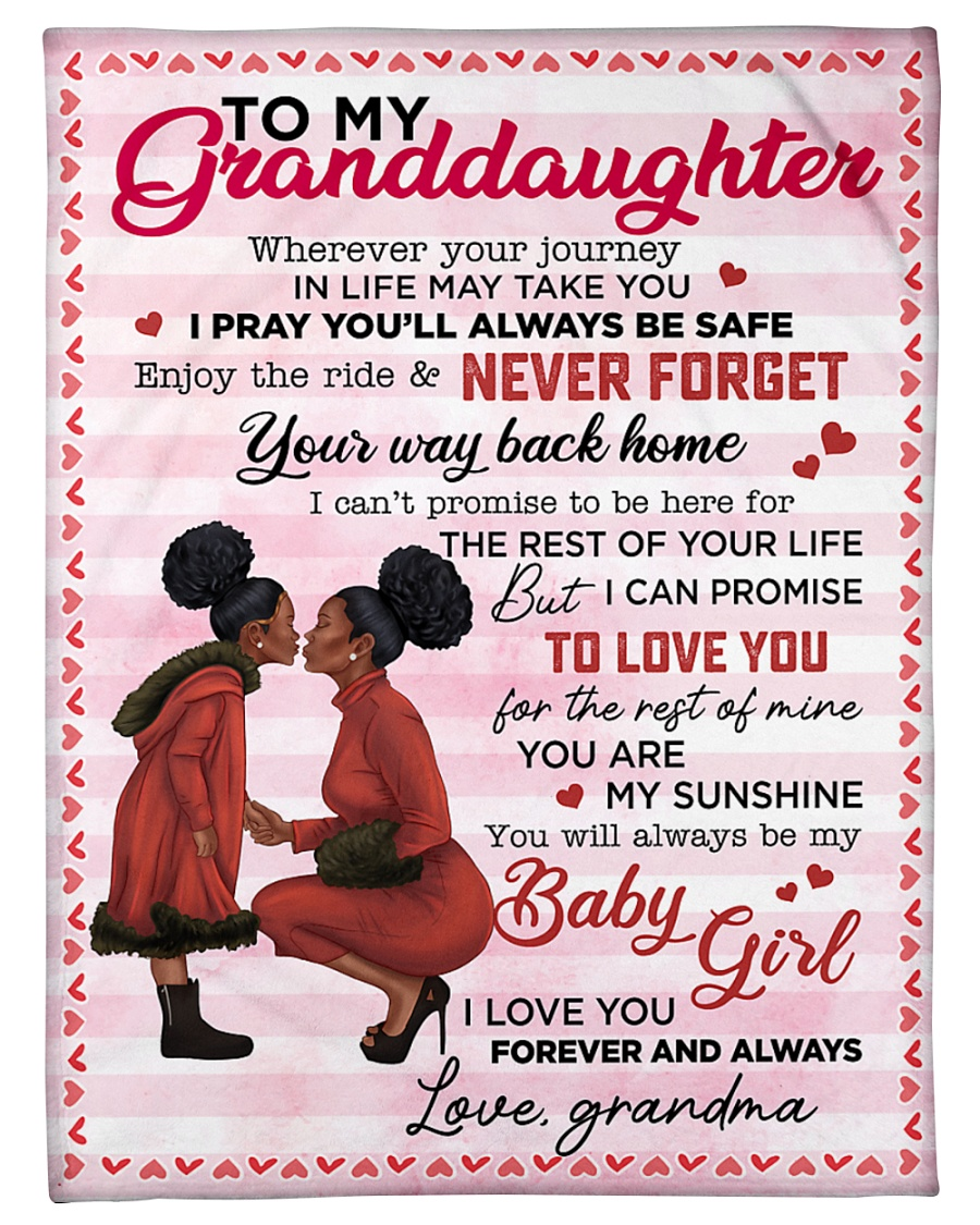 To My Granddaughter Wherever Your Journey In Life May Take You I Pray You'll Always Be Safe Black Grandma Fleece Blanket 4