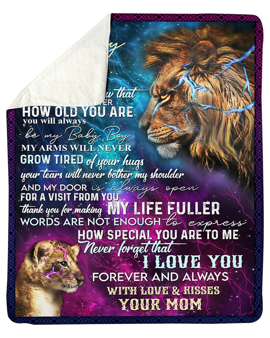 To My Son I Want You To Know That No Matter How Old You Are You Will Always Be My Baby Boy Lion Mom Fleece Blanket 1