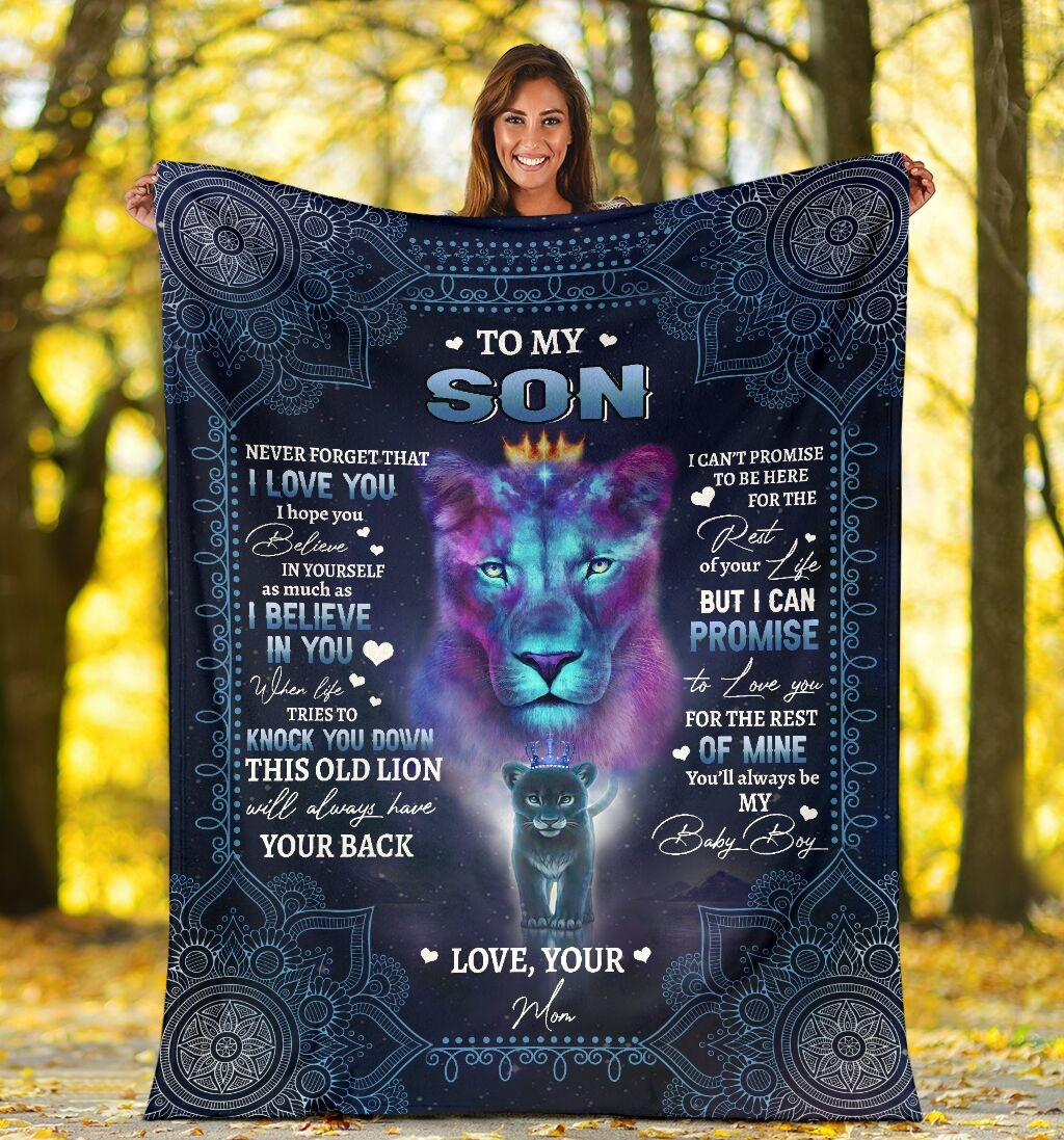 To My Son Never Forget That I Love You I Hope You Believe In Yourself As Much As I Believe In You Lion Mom Fleece Blanket 4