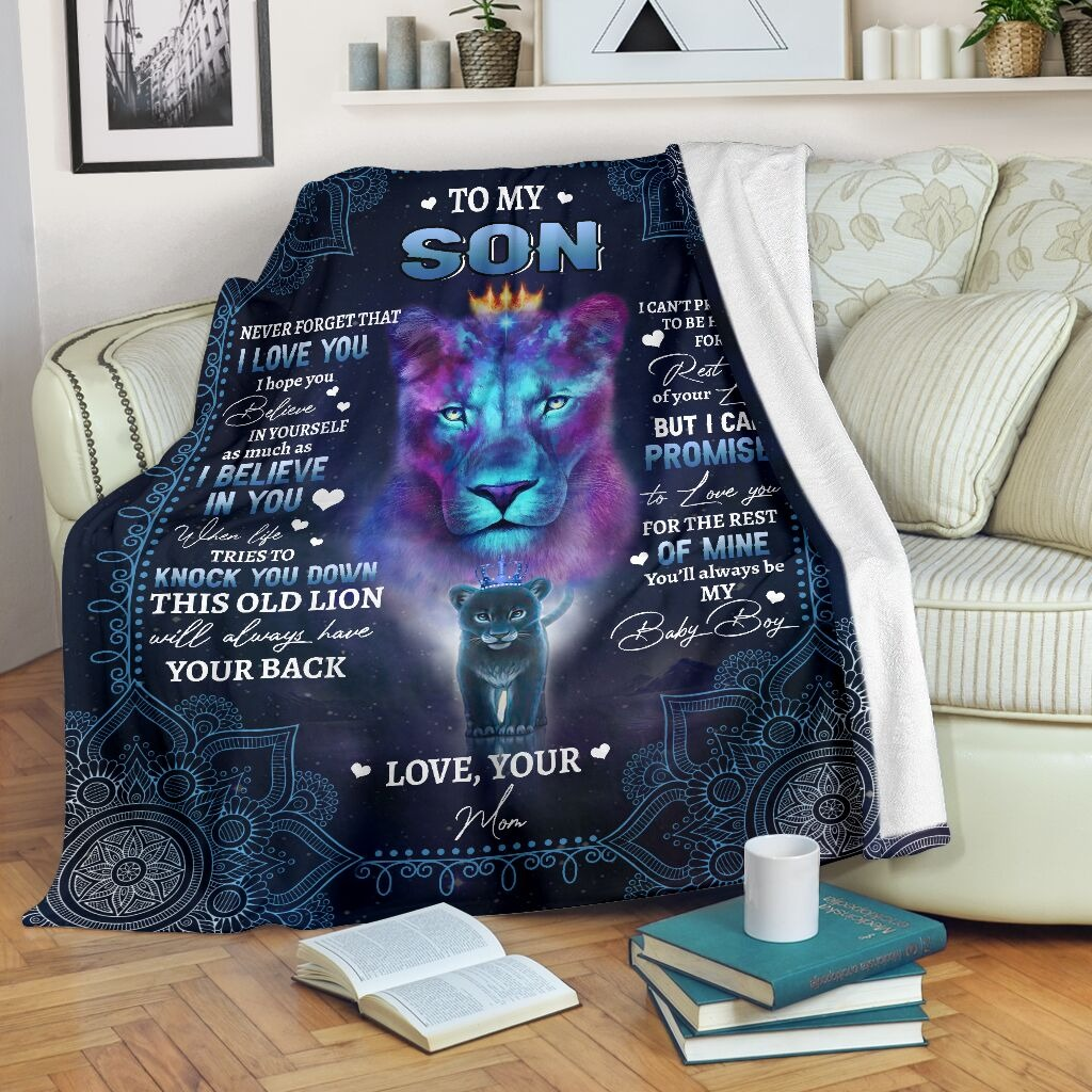 To My Son Never Forget That I Love You I Hope You Believe In Yourself As Much As I Believe In You Lion Mom Fleece Blanket