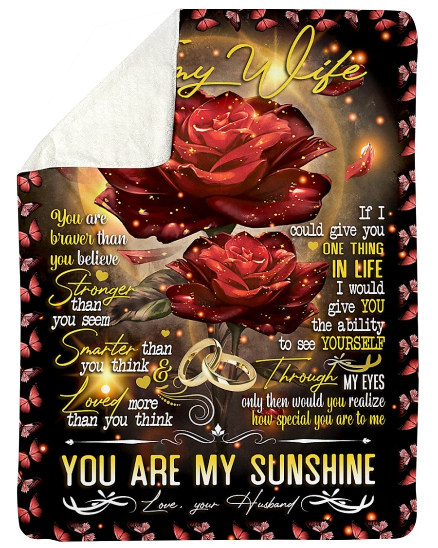 To My Wife You Are Braver Than You Believe Stronger Than You Seem You Are My Sushine Fleece Blanket1