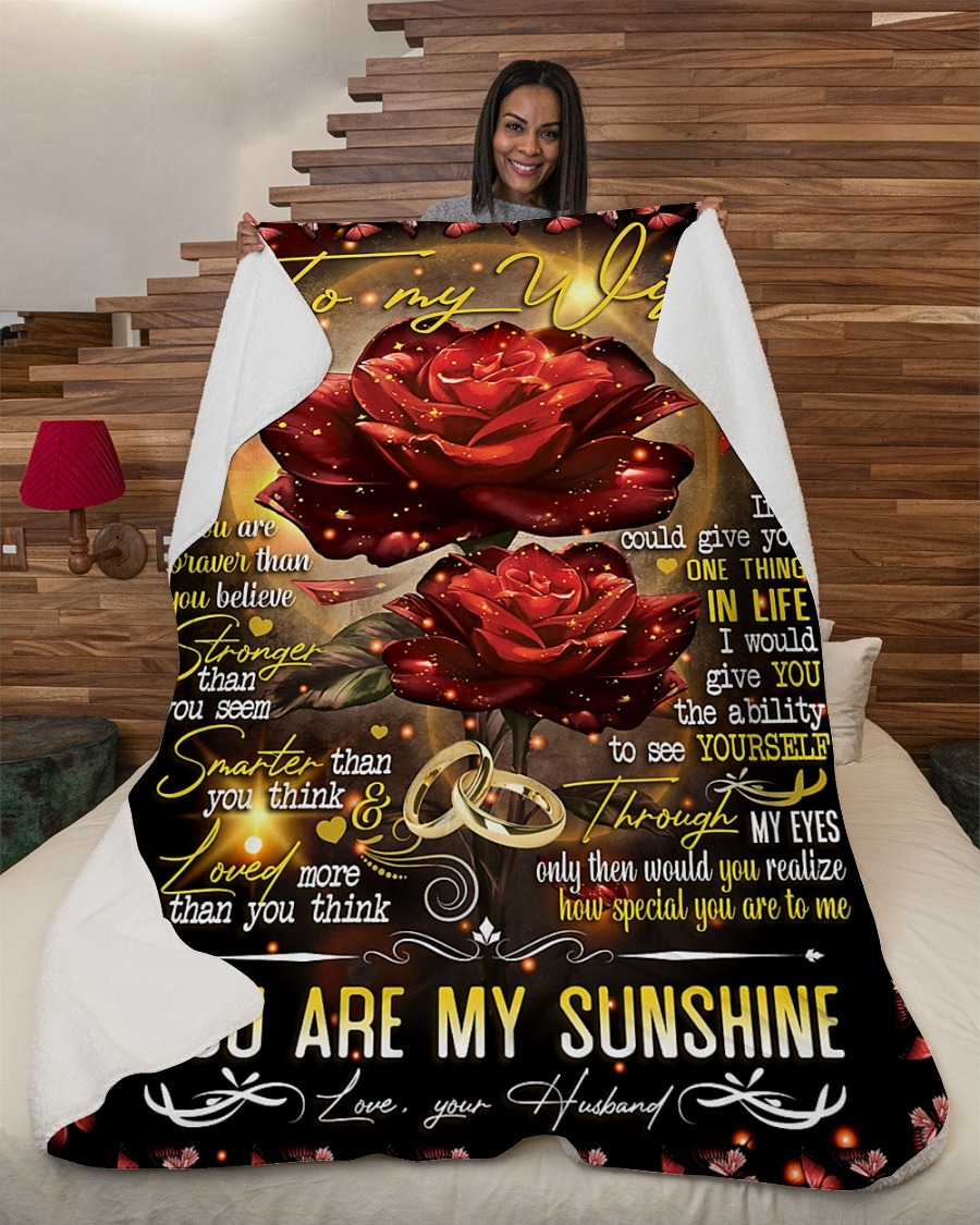 To My Wife You Are Braver Than You Believe Stronger Than You Seem You Are My Sushine Fleece Blanket5