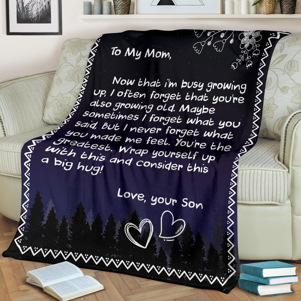 To my Mom Now that I'm busy growing up I often forget that you're also growing old Love Son fleece blanket 1