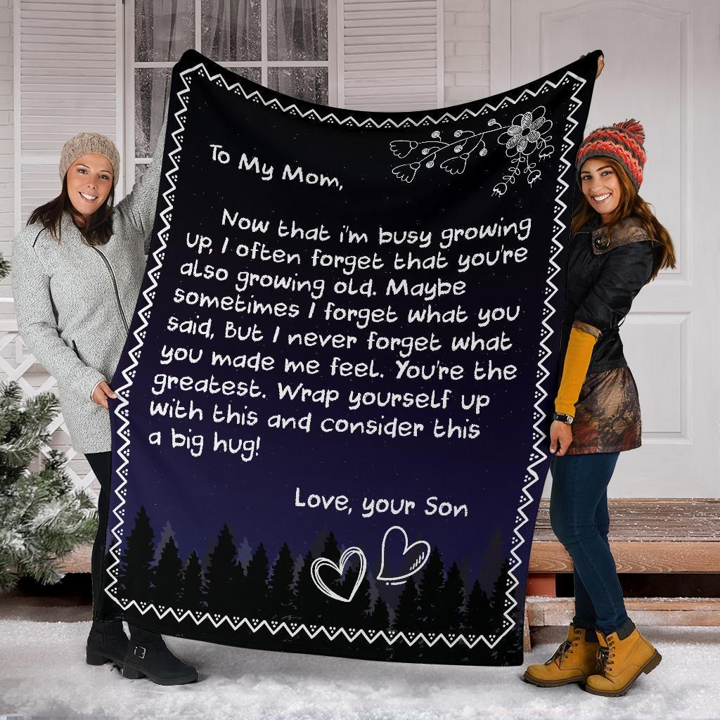 To my Mom Now that I'm busy growing up I often forget that you're also growing old Love Son fleece blanket 3