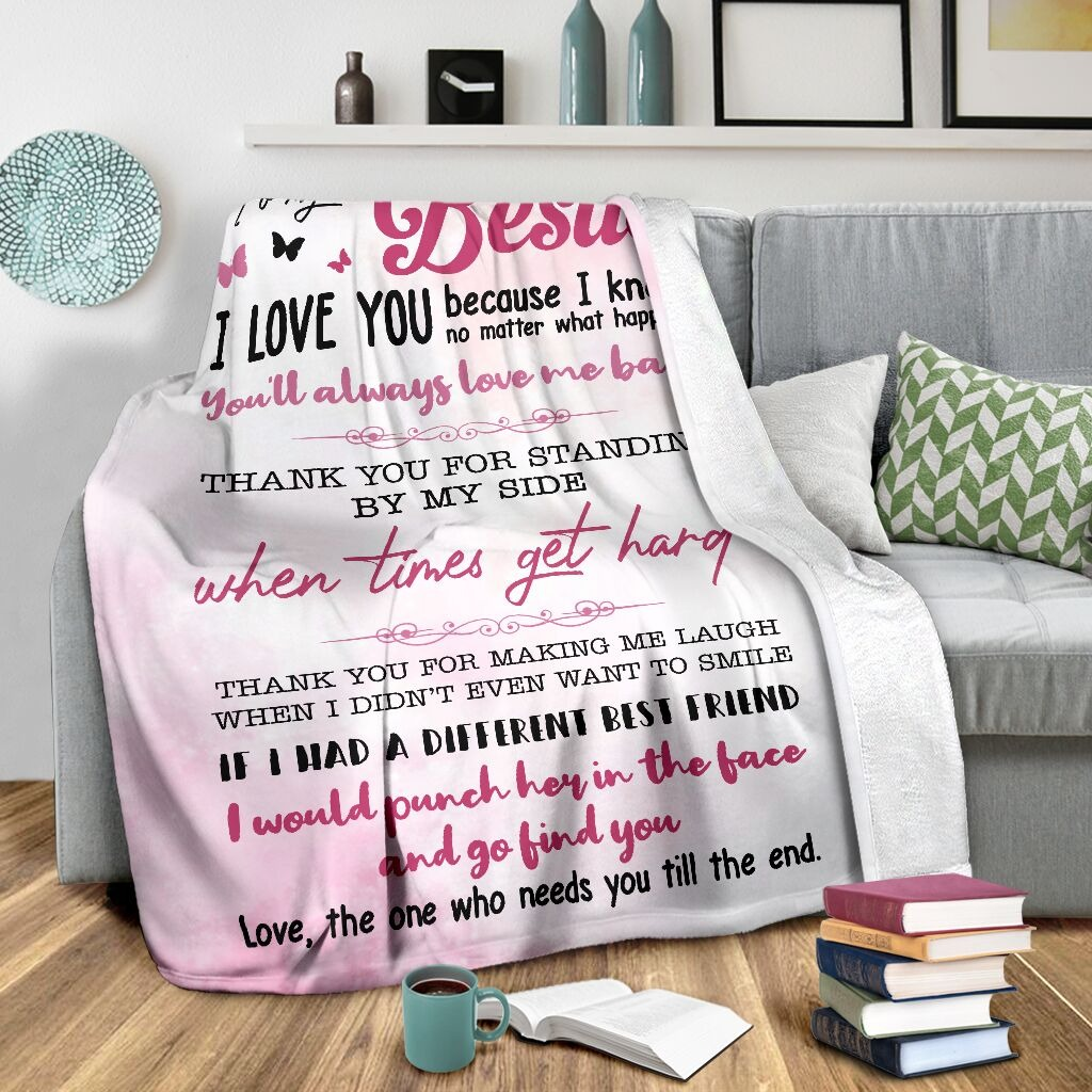 To my bestie I love you because I know no matter what happens You'll always love me back fleece blanket2