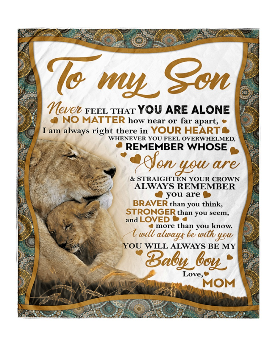 To my son Never feel that you are alone No matter how near or far apart I am always right there in your heart Lion fleece blanket 3