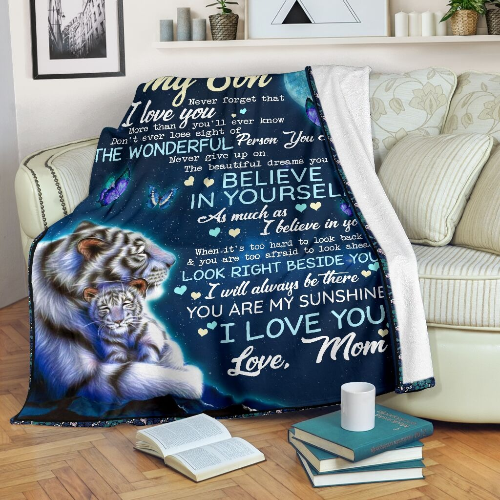To my son Never forget that I love you more than you'll ever know Tiger Mom fleece blanket