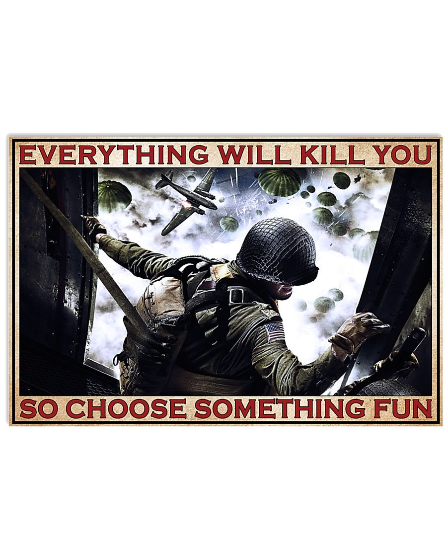 Veteran Everything Will Kill You So Choose Something Fun Poster