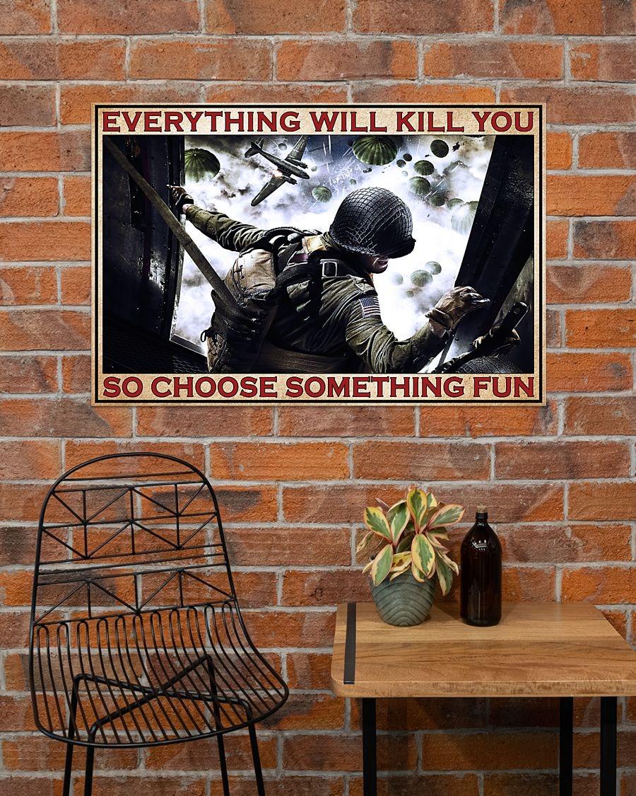 Veteran Everything Will Kill You So Choose Something Fun Poster1