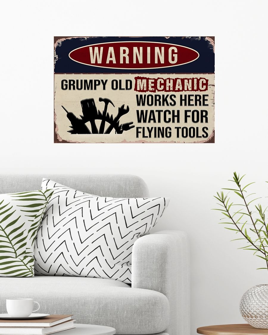 Warning Grumpy Old Mechanic Works Here Watch For Flying Tools Poster1