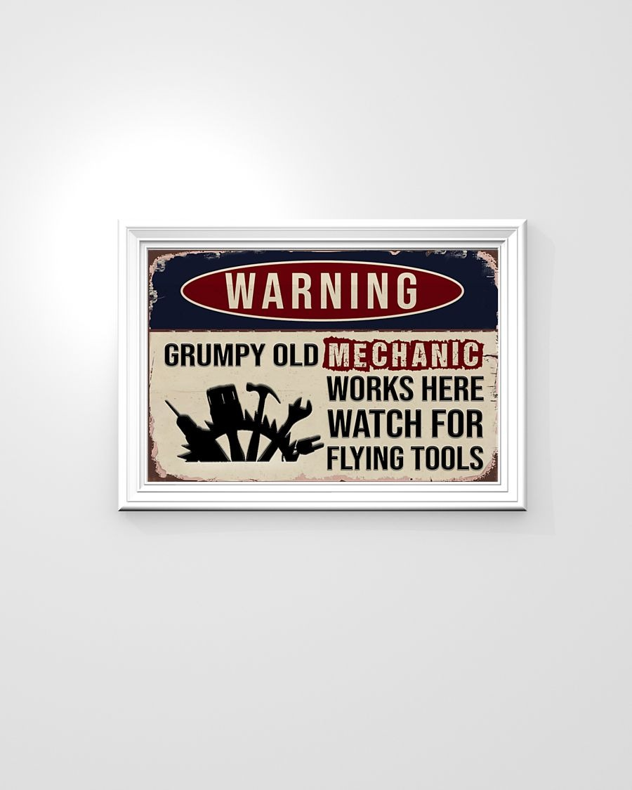 Warning Grumpy Old Mechanic Works Here Watch For Flying Tools Poster2
