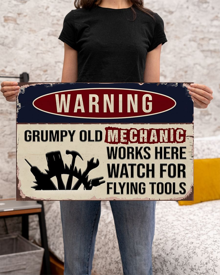 Warning Grumpy Old Mechanic Works Here Watch For Flying Tools Poster3