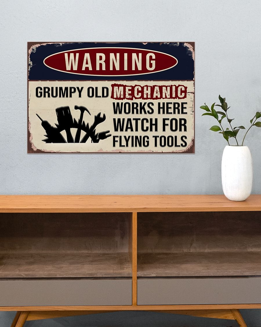 Warning Grumpy Old Mechanic Works Here Watch For Flying Tools Poster4