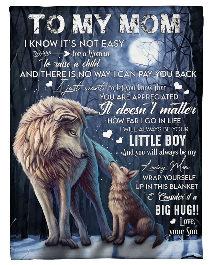 Wolf To My Mom I Will Always Be Your Little Boy And You Will Always Be My Loving Mom Fleece Blanket