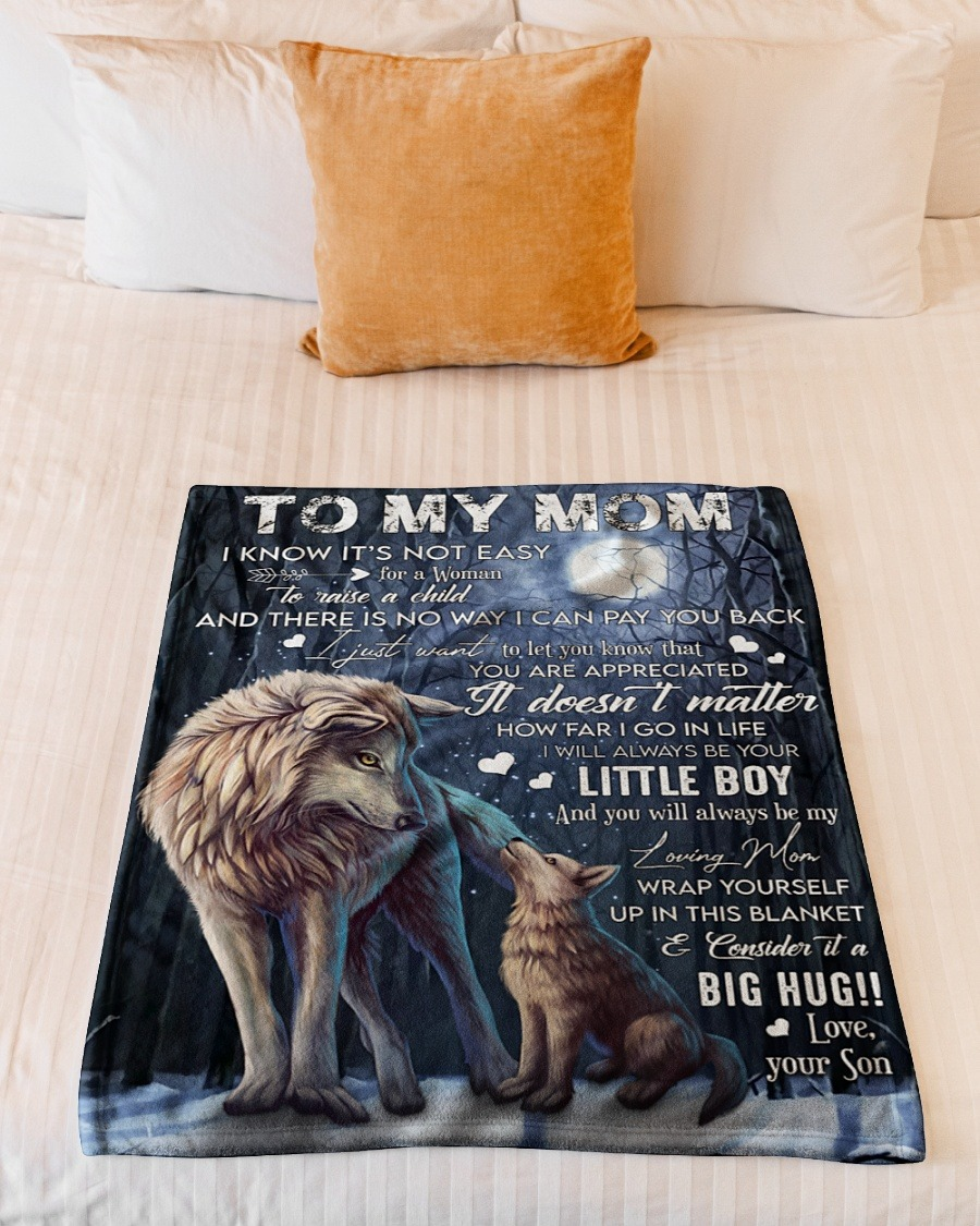 Wolf To My Mom I Will Always Be Your Little Boy And You Will Always Be My Loving Mom Fleece Blanket2