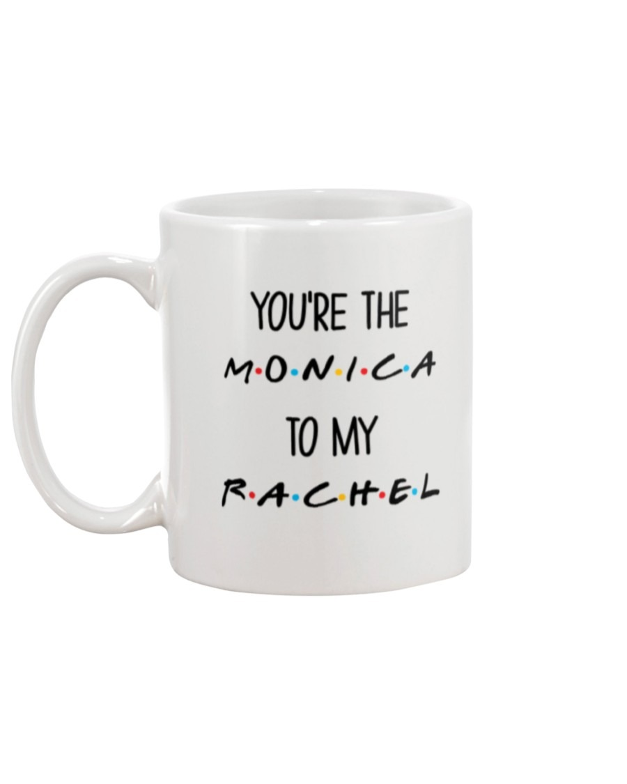 You're The Monica To My Rachel Mug1