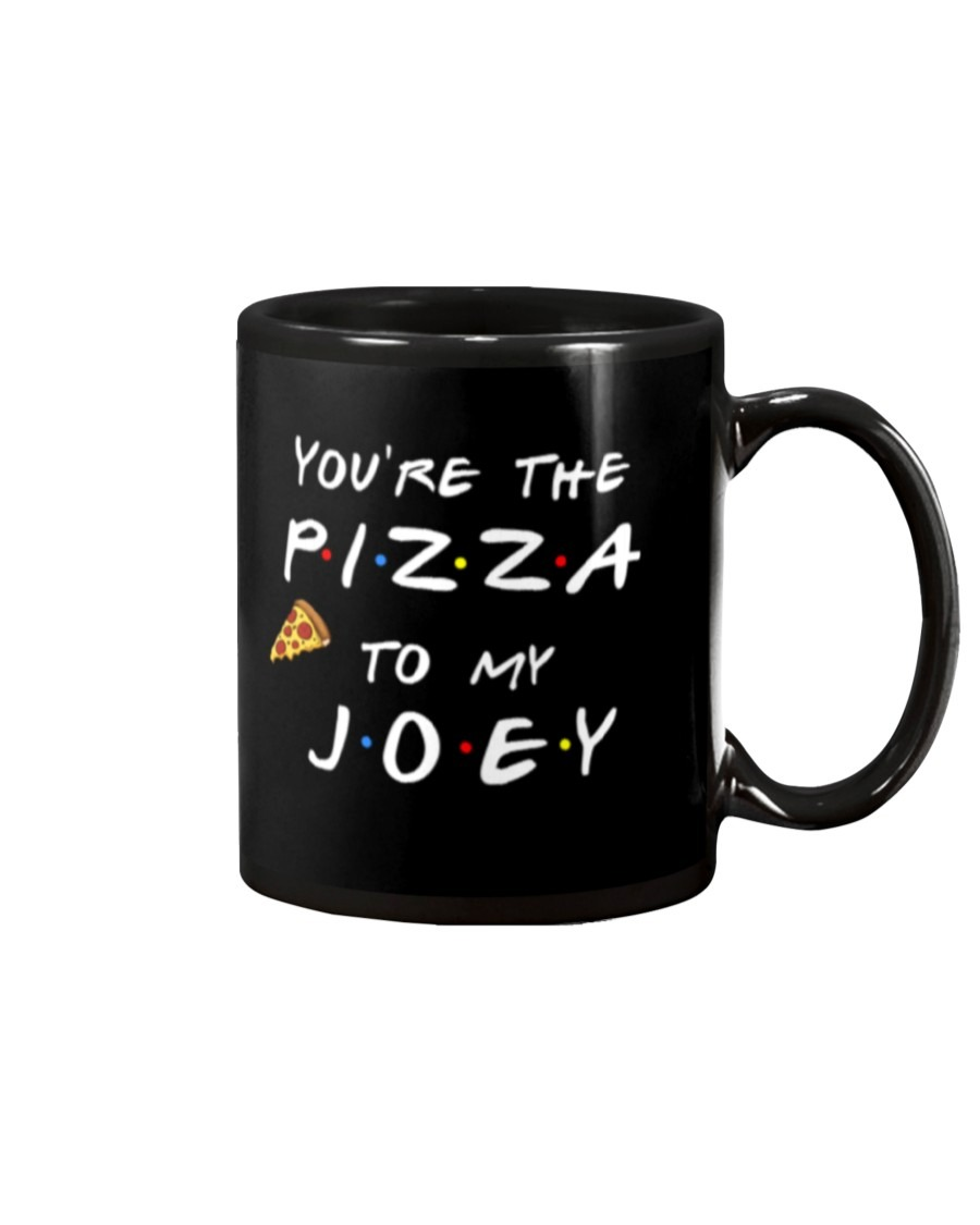 You're The Pizza To My Joey Mug