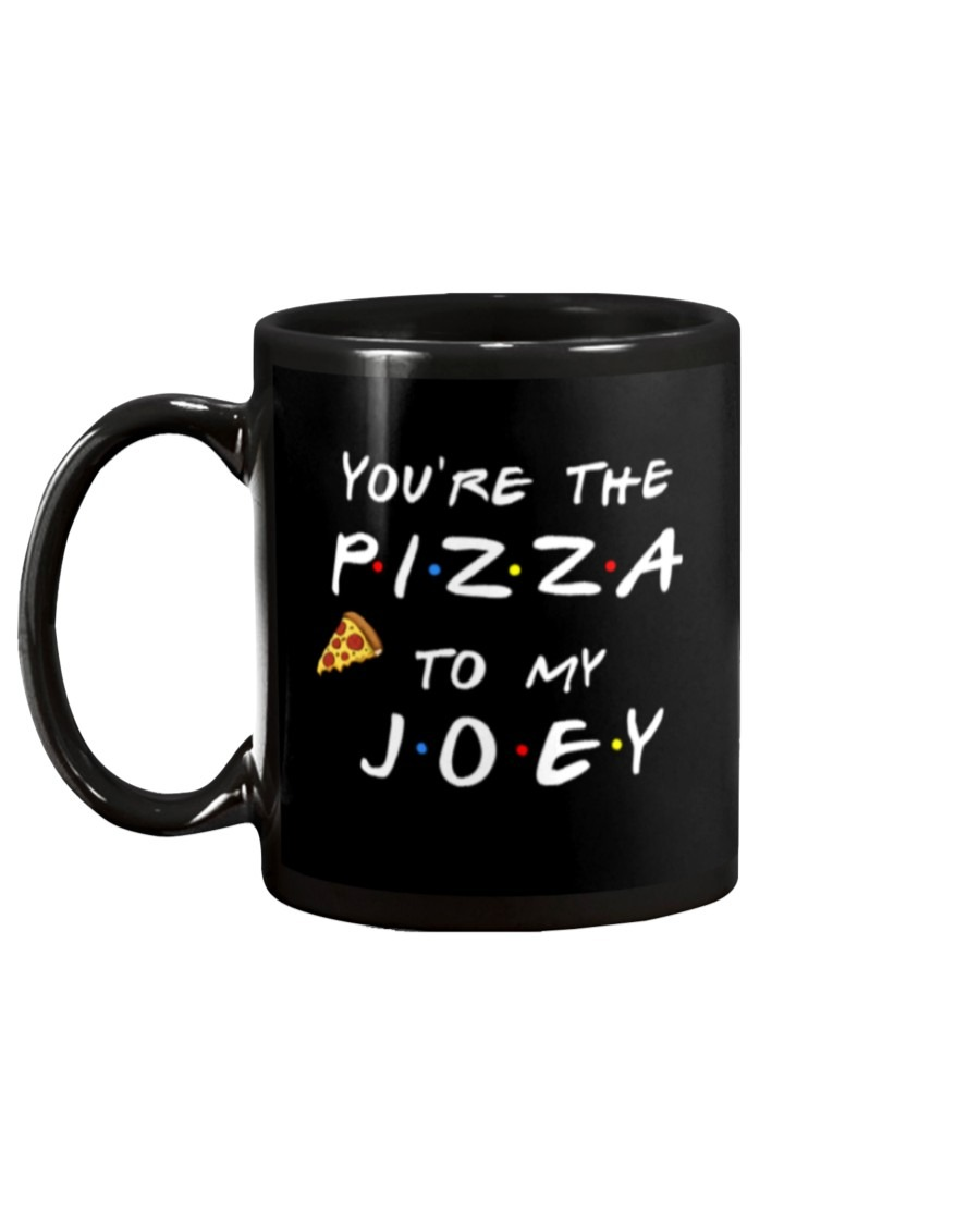 You're The Pizza To My Joey Mug1