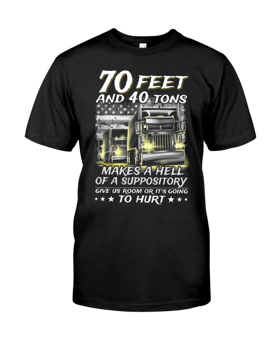 70 Feet and 40 tons makes a hell of a suppository shirt
