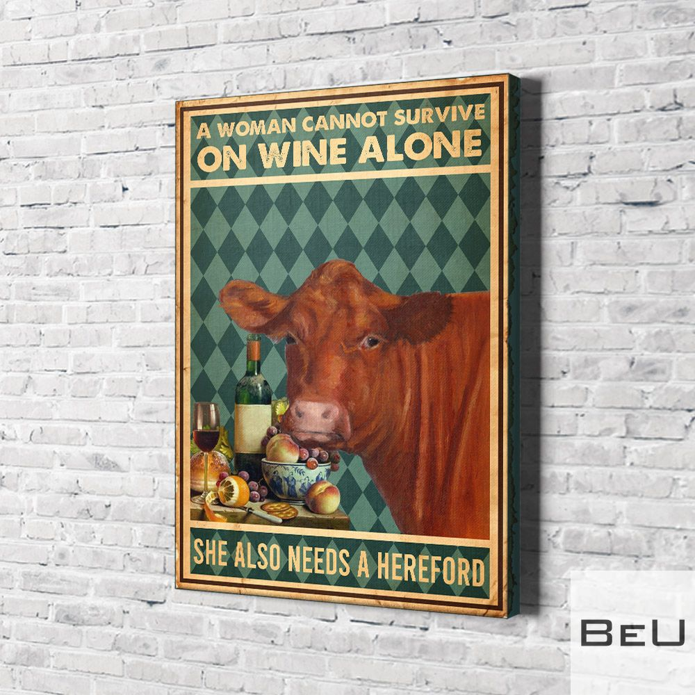 A Woman Cannot Survive On Wine Alone Needs A Hereford Canvas