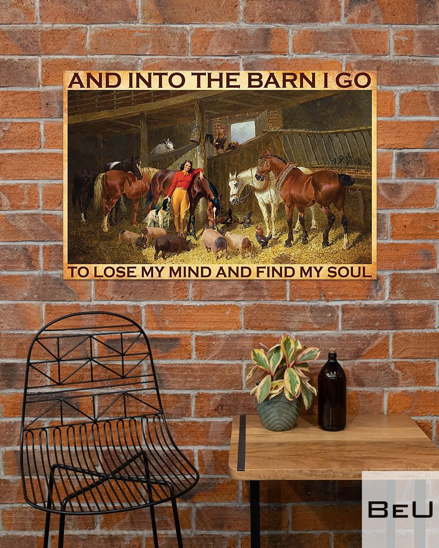 And into the barn I go to lose my mind and find my soul poster2
