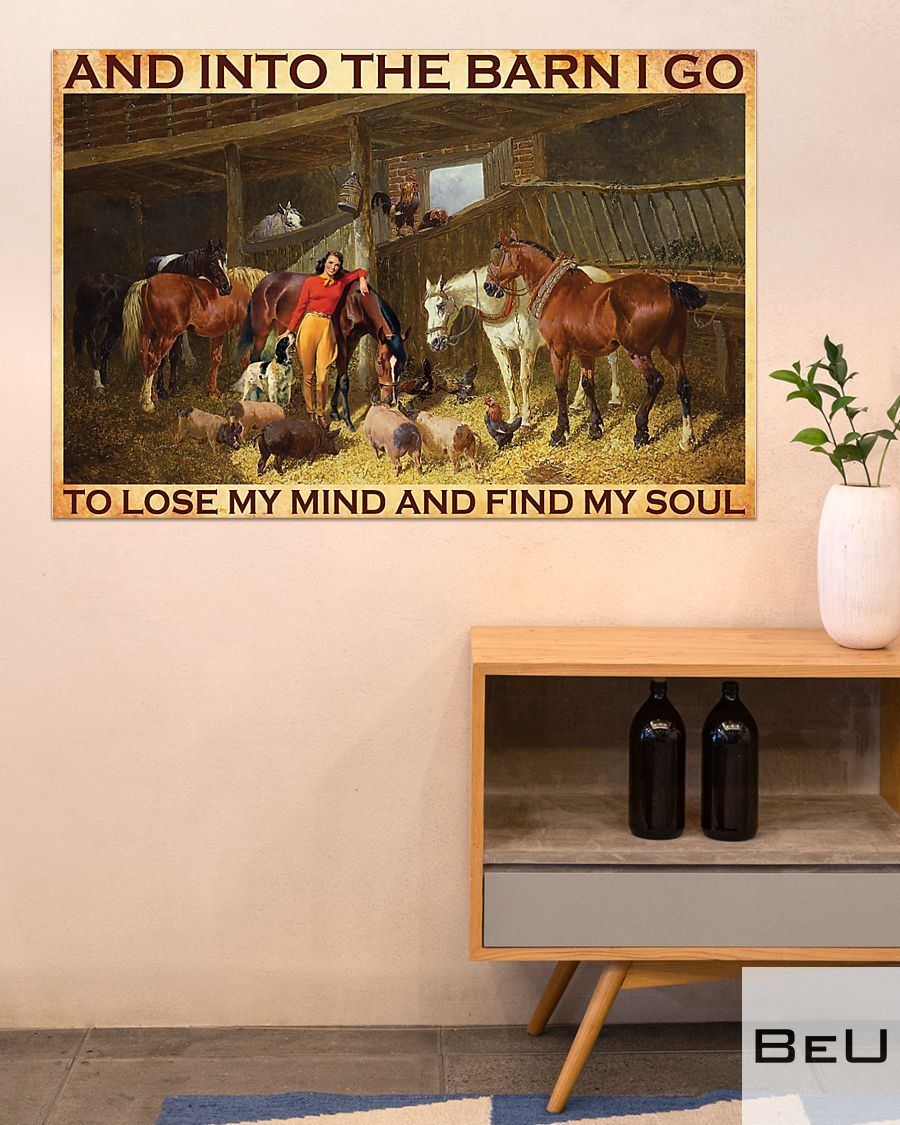 And into the barn I go to lose my mind and find my soul poster4
