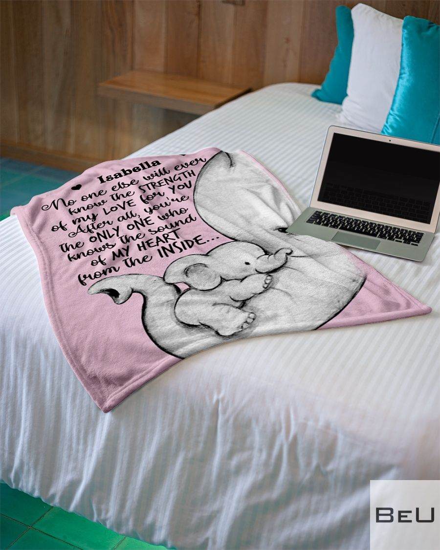 Baby Elephant No one else will ever know the strength of my love for you personalized fleece blanket4_result