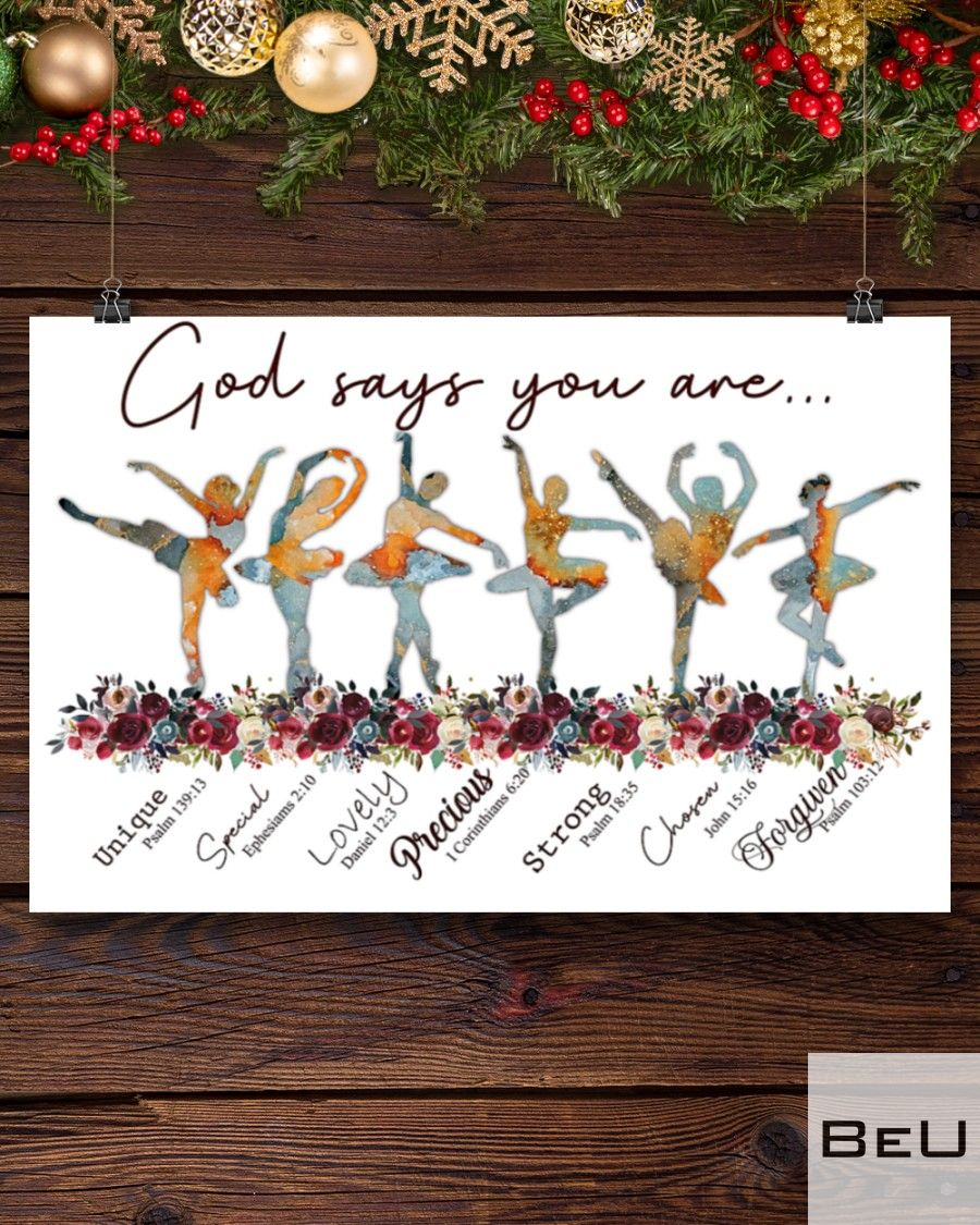 Ballet Dancer God says you are unique special lovely precious strong chosen poster4