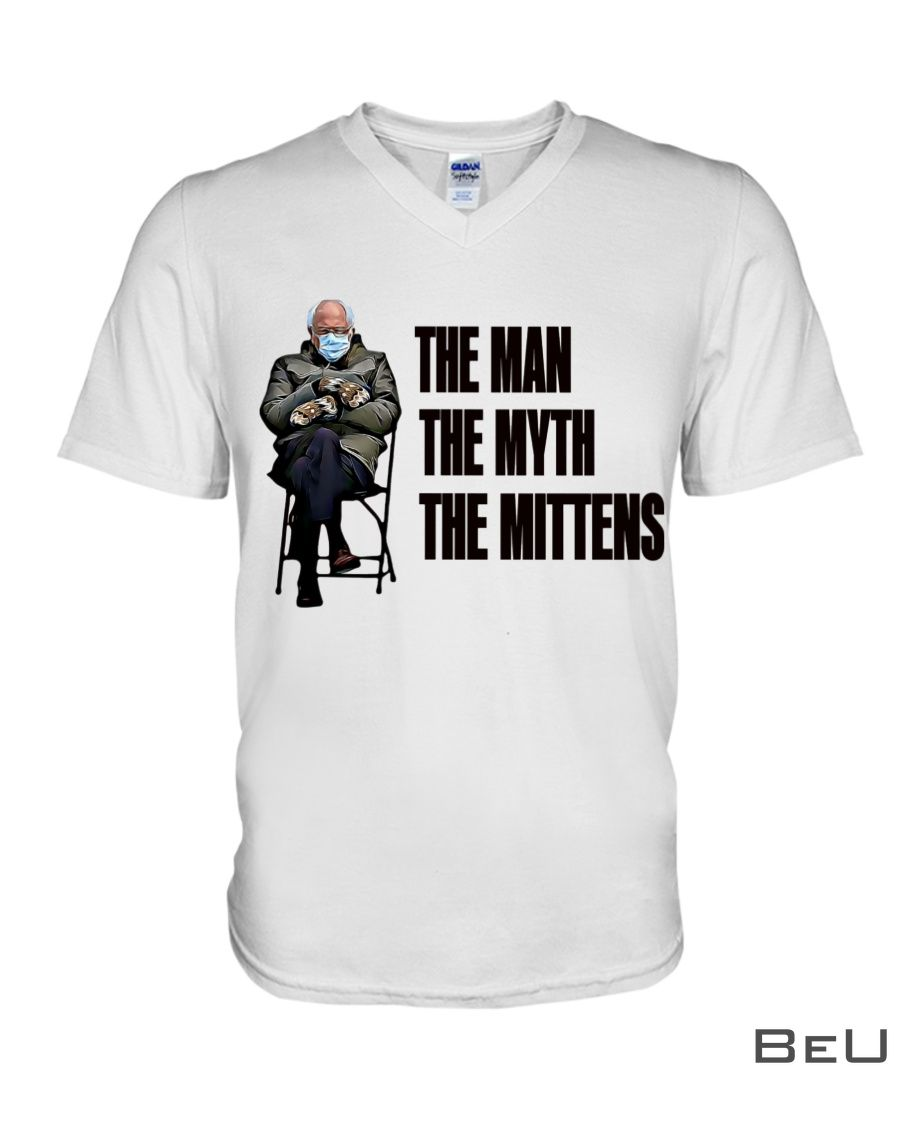 Bernie Sanders' inauguration mittens meme The man The myth The Mittens Shirt2