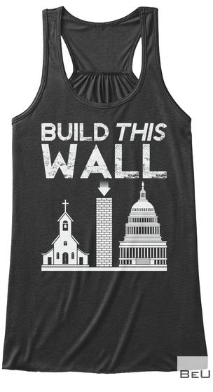 Build The Wall - Between Church and State shirt3