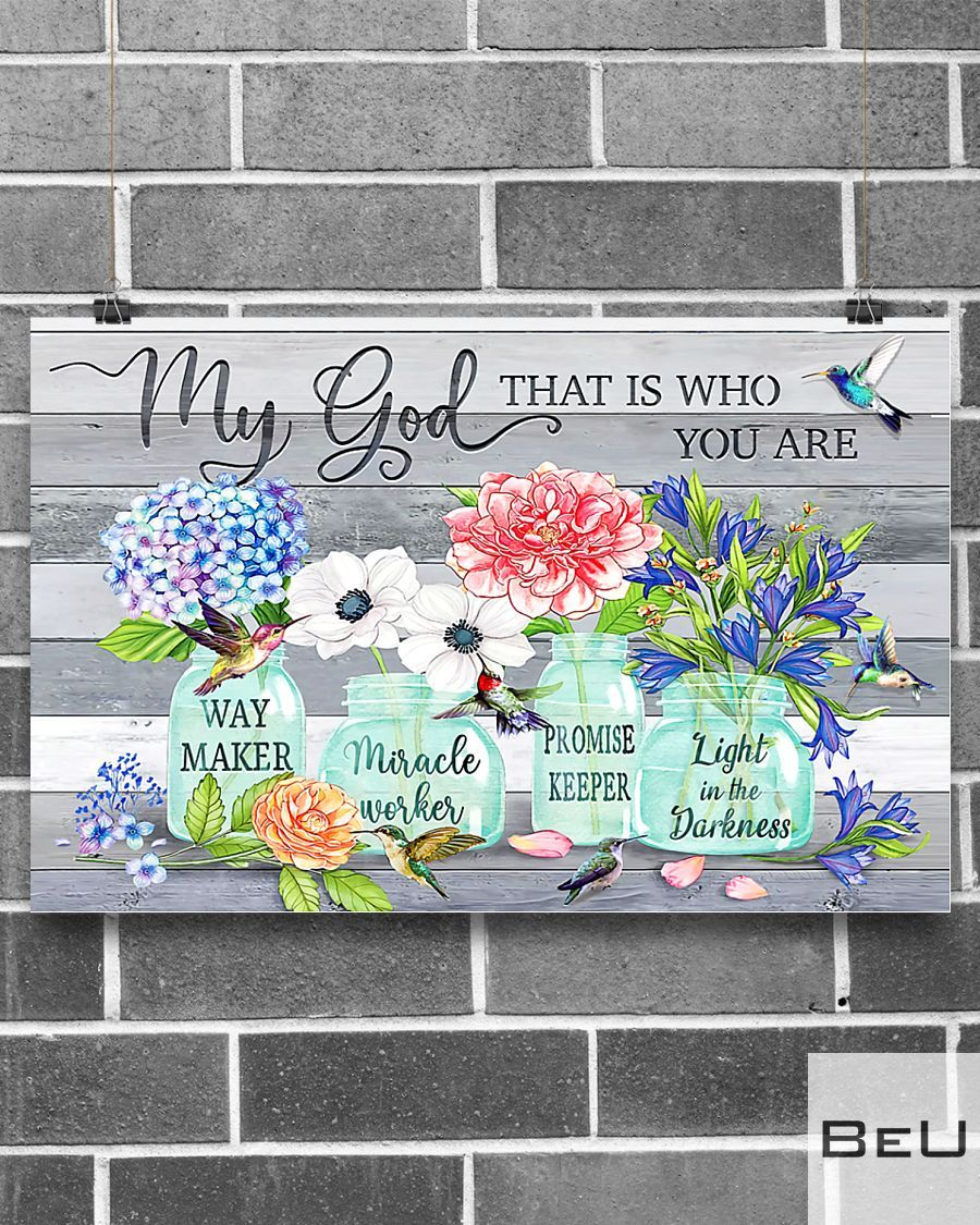 Flowers Way maker miracle worker promise keeper my god that is who you are poster2