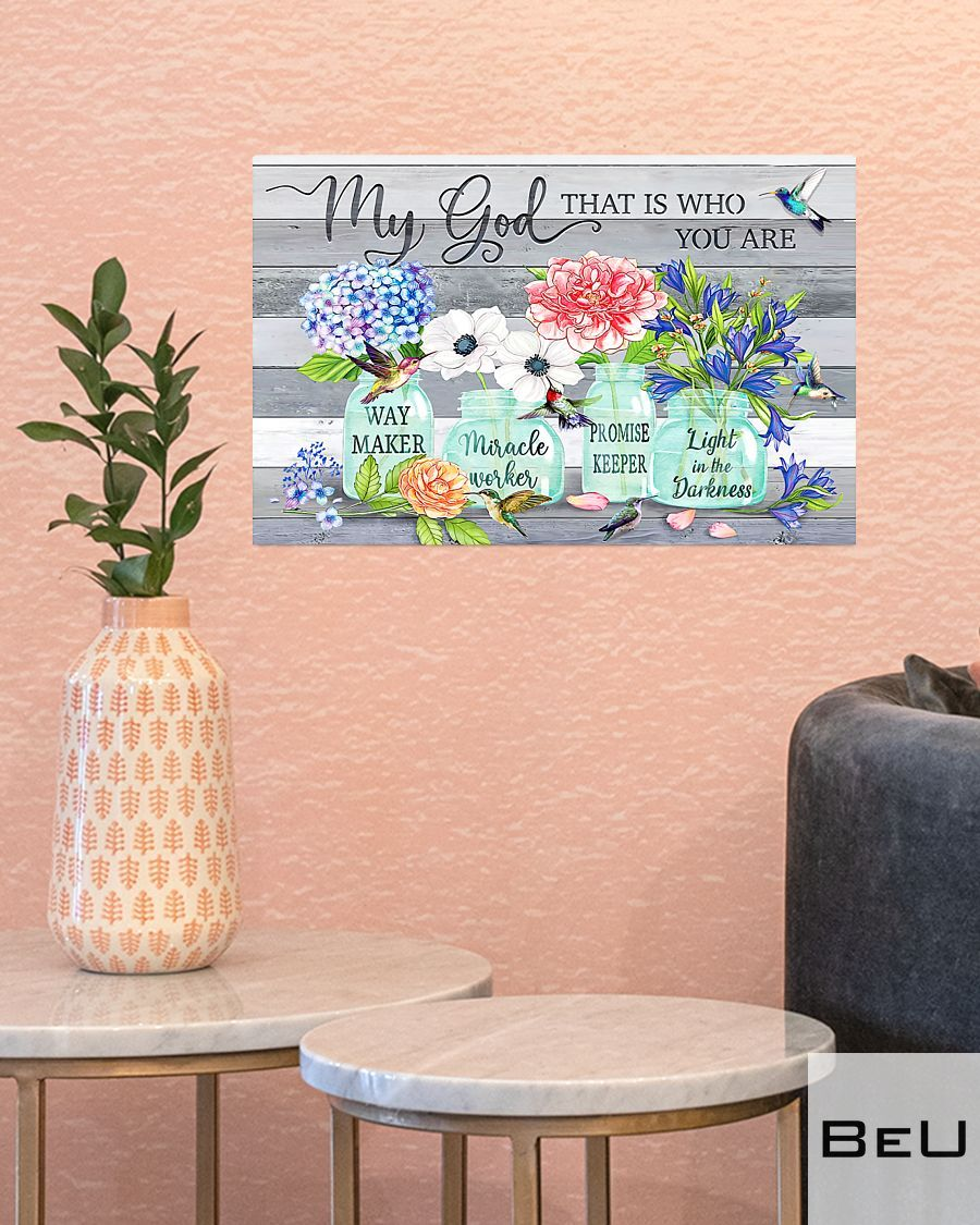 Flowers Way maker miracle worker promise keeper my god that is who you are poster3