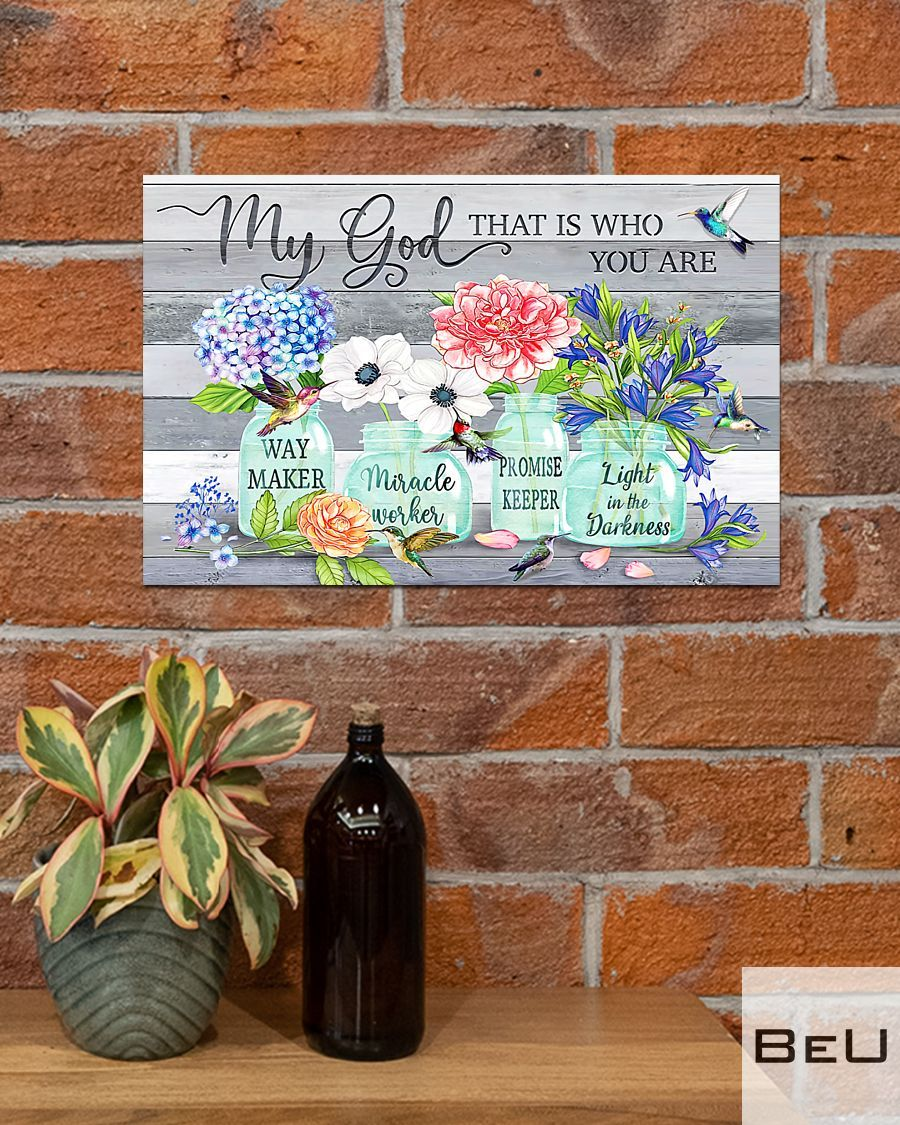 Flowers Way maker miracle worker promise keeper my god that is who you are poster4