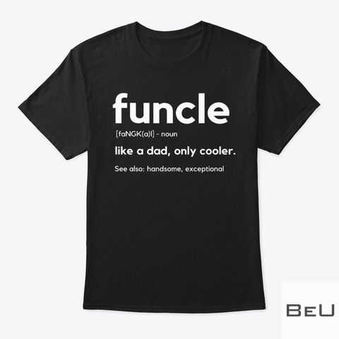 Funcel Definition Like a dad only cooler shirt