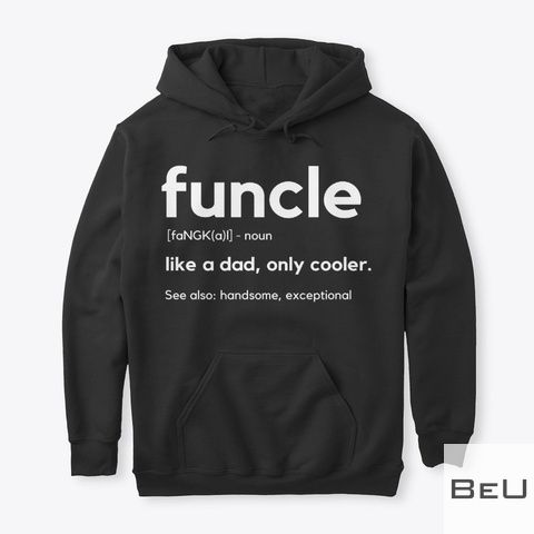 Funcel Definition Like a dad only cooler shirt2