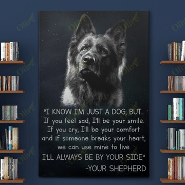 German Shepherd I know I'm just a dog but If you feel sad I'll be your smile gallery wrapped canvas