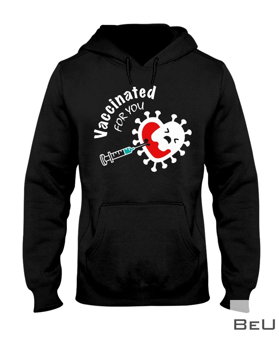 Heart Vaccinated for you shirt3