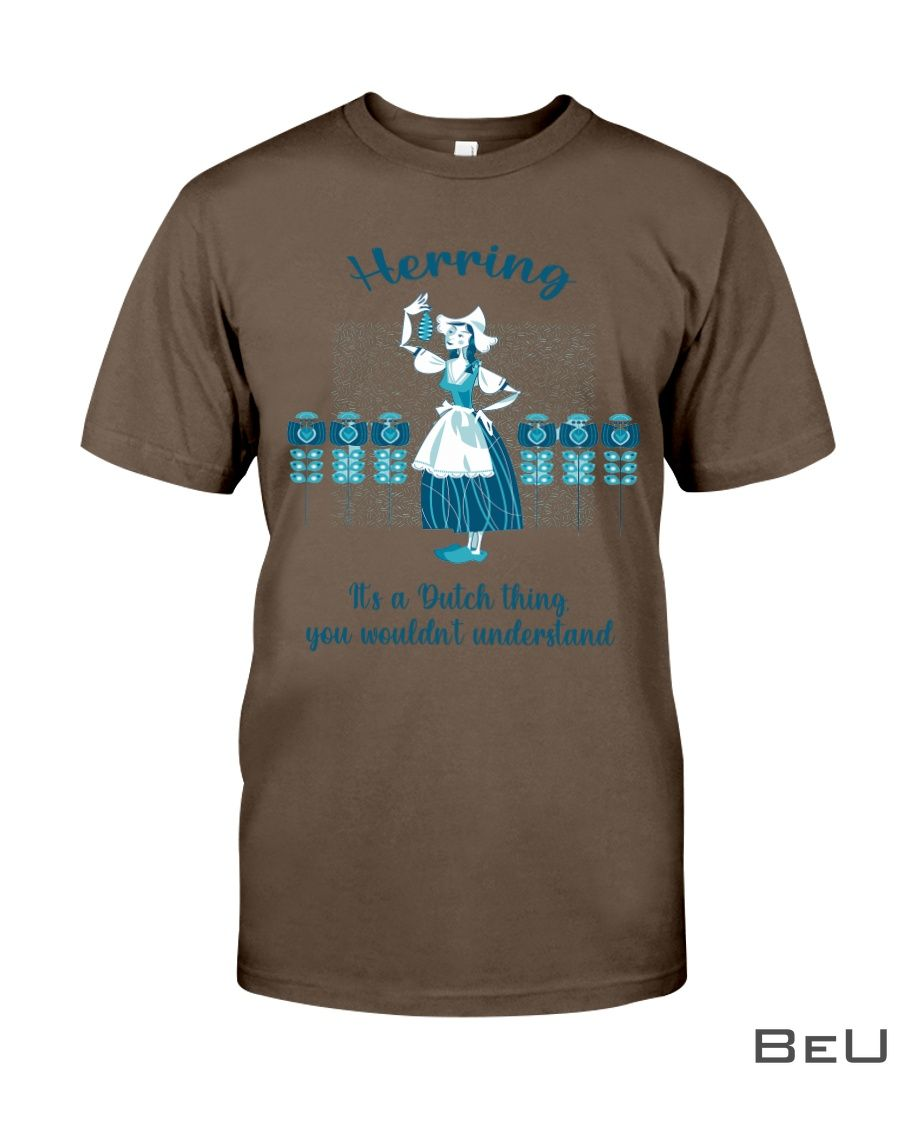 Herring It's a dutch thing you wouldn't understand shirt1_result